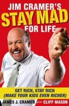 Jim Cramer's Stay Mad for Life ebook by James J. Cramer,Cliff Mason