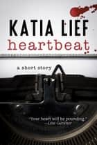 Heartbeat: A Short Story ebook by