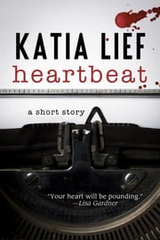 Heartbeat: A Short Story ebook by Katia Lief