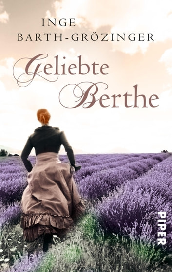 Geliebte Berthe ebook by Inge Barth-Grözinger