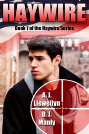 Haywire ebook by A. J. Llewellyn,D. J. Manly