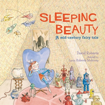 Sleeping Beauty - A Mid-century Fairy Tale ebook by David Roberts,Lynn Roberts