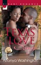 Texas Love Song ebook by AlTonya Washington
