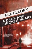 A Dark and Broken Heart: A Thriller ebook by R. J. Ellory