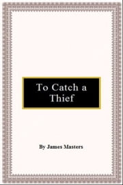To Catch a Thief ebook by James Masters