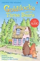 Goldilocks and the Three Bears: Usborne First Reading: Level Four ebook by Susanna Davidson, Mike Gordon