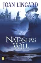 Natasha's Will ebook by Joan Lingard