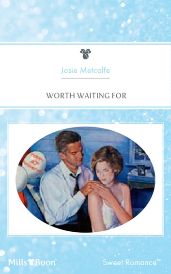 Worth Waiting For ebook by Josie Metcalfe