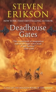 Deadhouse Gates - Book Two of The Malazan Book of the Fallen ebook by Steven Erikson