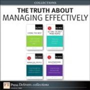 The Truth About Managing Effectively (Collection) ebook by Cathy Fyock,Martha I. Finney,Leigh Thompson,Stephen P. Robbins