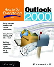 How to Do Everything with Outlook 2000 ebook by Kelly, Julia