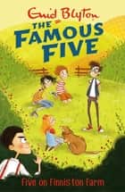 Five On Finniston Farm - Book 18 ebook by Enid Blyton