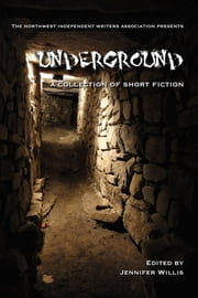 Underground - A Collection of Short Fiction ebook by Mike Chinakos,T. L. Kleinberg,Jason LaPier