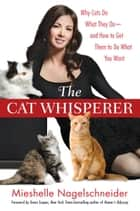 The Cat Whisperer ebook by Mieshelle Nagelschneider