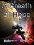 A Breath of Hope ebook by Robert E. Taylor