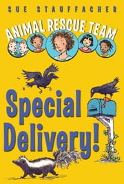 Animal Rescue Team: Special Delivery! ebook by Sue Stauffacher,Priscilla Lamont