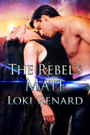 The Rebel's Mate ebook by Loki Renard