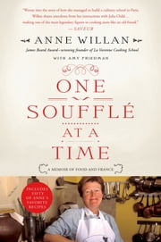 One Souffle at a Time - A Memoir of Food and France ebook by Anne Willan,Amy Friedman