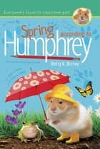 Spring According to Humphrey ebook by Betty G. Birney