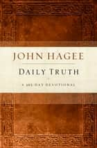 Daily Truth Devotional - A 365 Day Devotional 電子書 by John Hagee