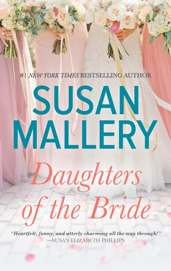Daughters of the Bride - A Novel ebook by Susan Mallery