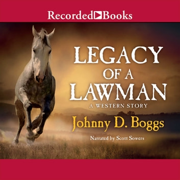Legacy of a Lawman audiobook by Johnny D. Boggs