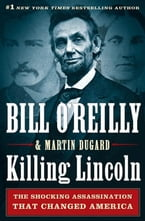 Killing Lincoln, The Shocking Assassination that Changed America Forever