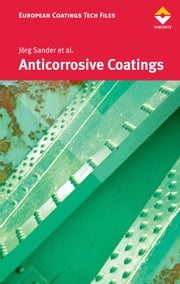 Anticorrosive Coatings - Fundamental and New Concepts ebook by Jörg Sander,et al.