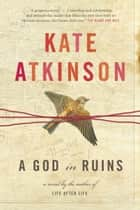 A God in Ruins ebook by Kate Atkinson