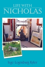 Life with Nicholas ebook by Inge Logenburg Kyler
