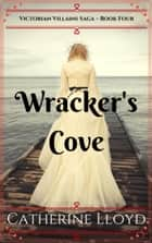 Wracker's Cove - A Gothic Historical Romance ebook by Catherine Lloyd