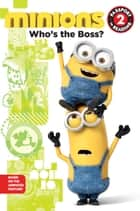 Minions: Who's the Boss? ebook by Lucy Rosen