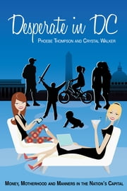 Desperate in DC by Phoebe Thompson and Crystal Walker ebook by Phoebe Thompson
