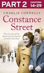 Constance Street: Part 2 of 3: The true story of one family and one street in London's East End ebook by Charlie Connelly