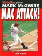 Mark McGwire - Mac Attack! ebook by Rob Rains