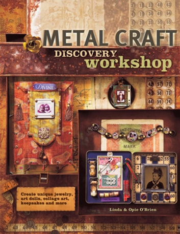 Metal Craft Discovery Workshop ebook by Linda O'Brien,Opie O'Brien