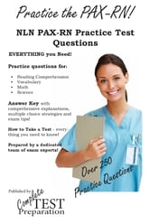 Practice the PAX RN NLN PAX-RN Practice Test Questions ebook by Complete Test Preparation Inc.