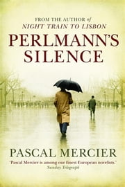 Perlmann's Silence ebook by Pascal Mercier