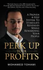 Perk Up Your Profits ebook by Mohamed Tohami