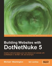 Building Websites with DotNetNuke 5 ebook by lackey, Ian