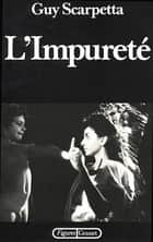L'impureté ebook by Guy Scarpetta