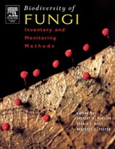 Biodiversity of Fungi - Inventory and Monitoring Methods ebook by Greg M. Mueller
