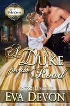 A Duke for the Road - The Duke's Secret, #1 ebook by Eva Devon