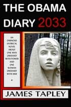 The Obama Diary 2033 ebook by James Tapley
