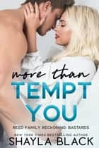 More Than Tempt You ebook by