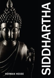 Siddhartha: The Prince Who Became Buddha ebook by Hermann Hesse