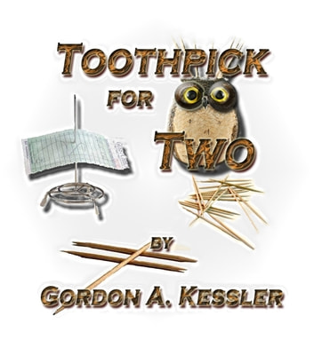 Toothpick For Two ebook by Gordon Kessler
