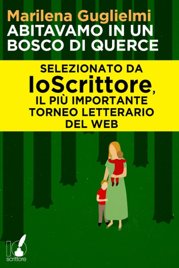 Abitavamo in un bosco di querce ebook by Marilena Guglielmi