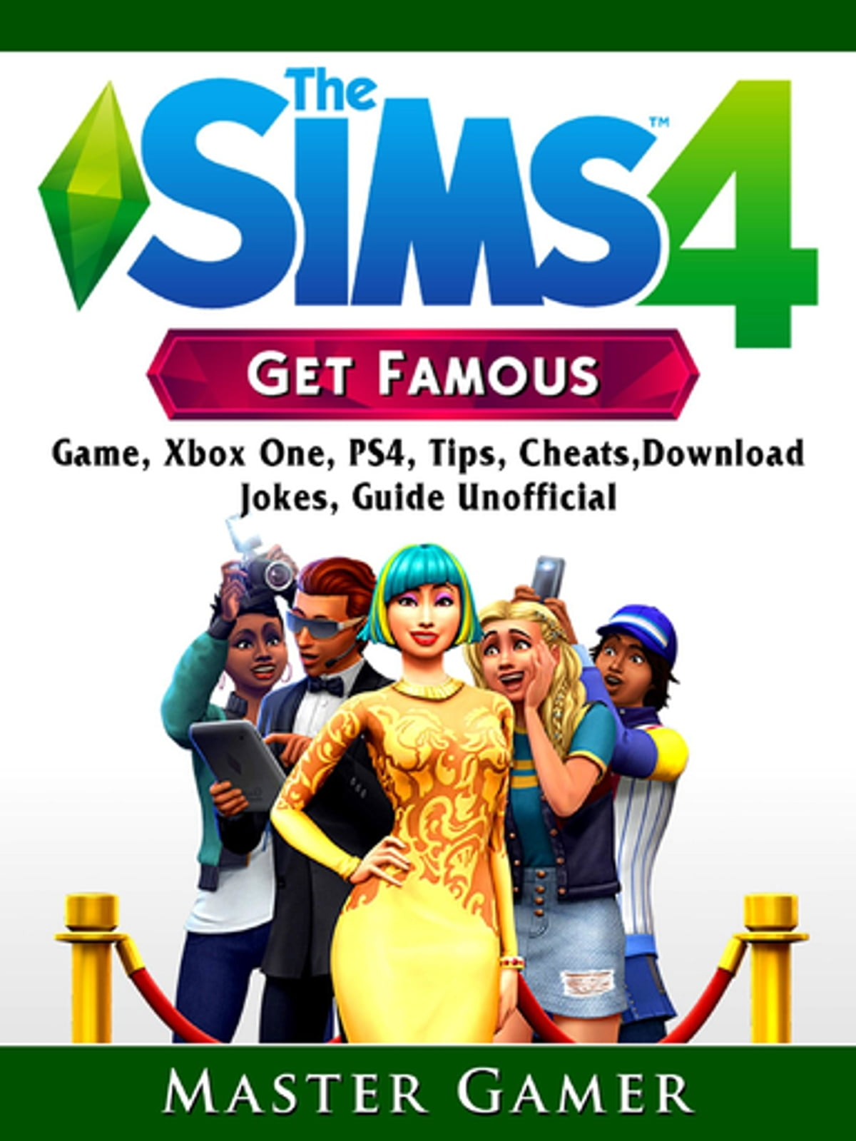 The Sims 4 Get Famous Game Xbox One Ps4 Tips Cheats Download