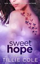 Sweet Hope ekitaplar by Tillie Cole